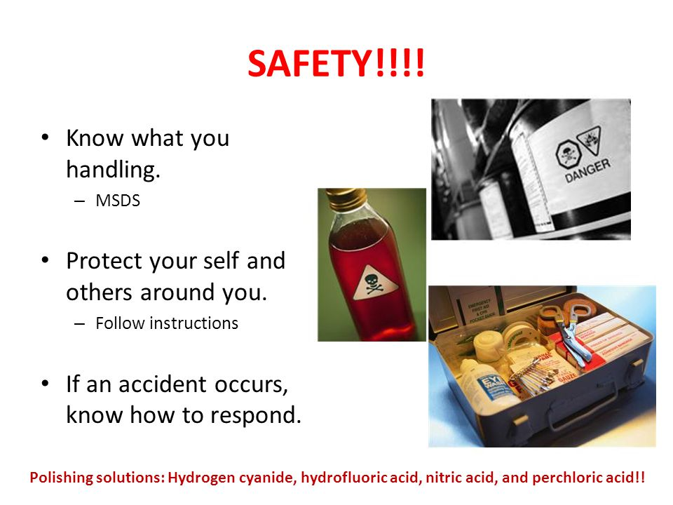 SAFETY!!!.Know what you handling. – MSDS Protect your self and others around you.