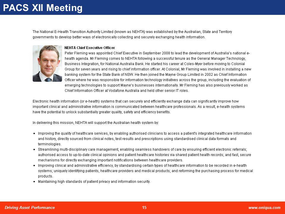 15Driving Asset Performancewww.oniqua.com PACS XII Meeting