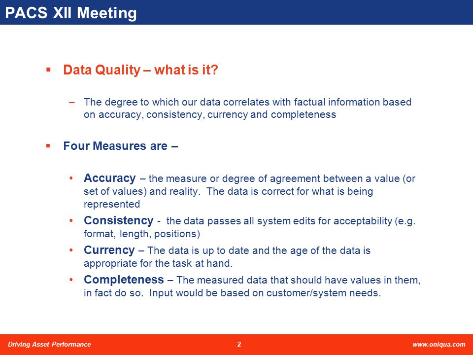 2Driving Asset Performancewww.oniqua.com PACS XII Meeting  Data Quality – what is it.