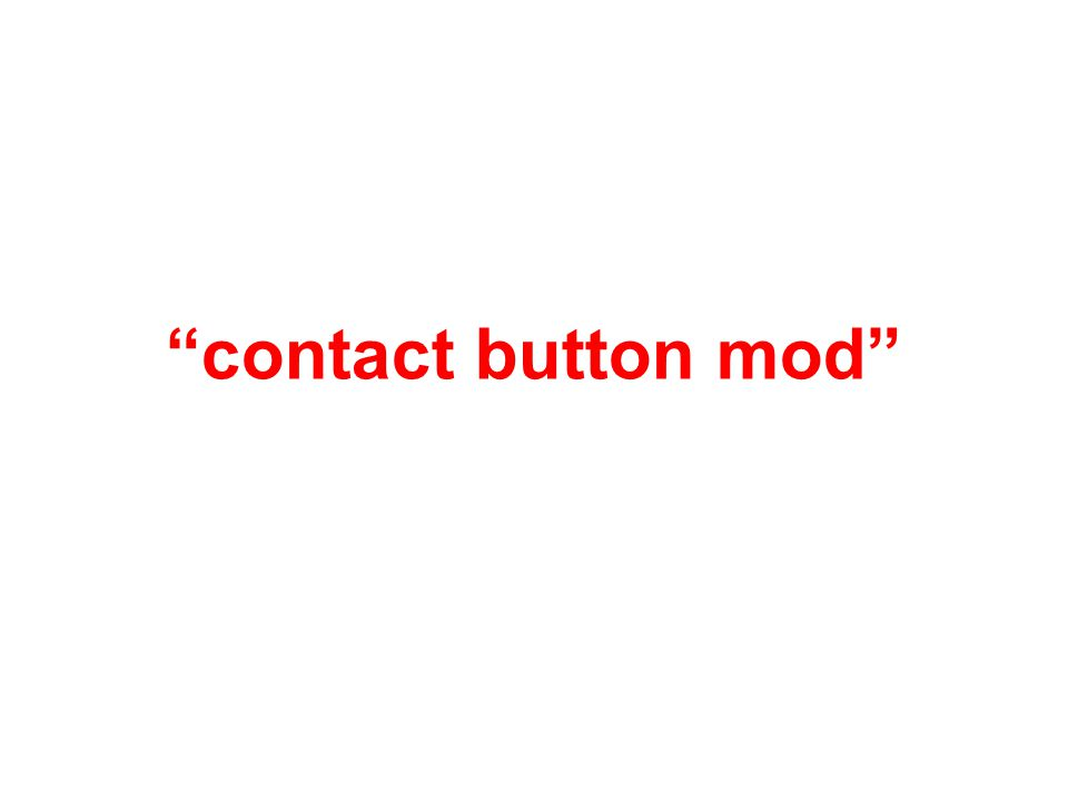 contact button mod