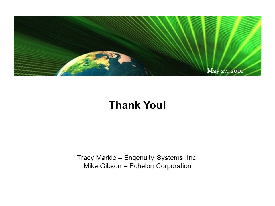 © Franke, www.franke.com May 27, 2010 Thank You. Tracy Markie – Engenuity Systems, Inc.