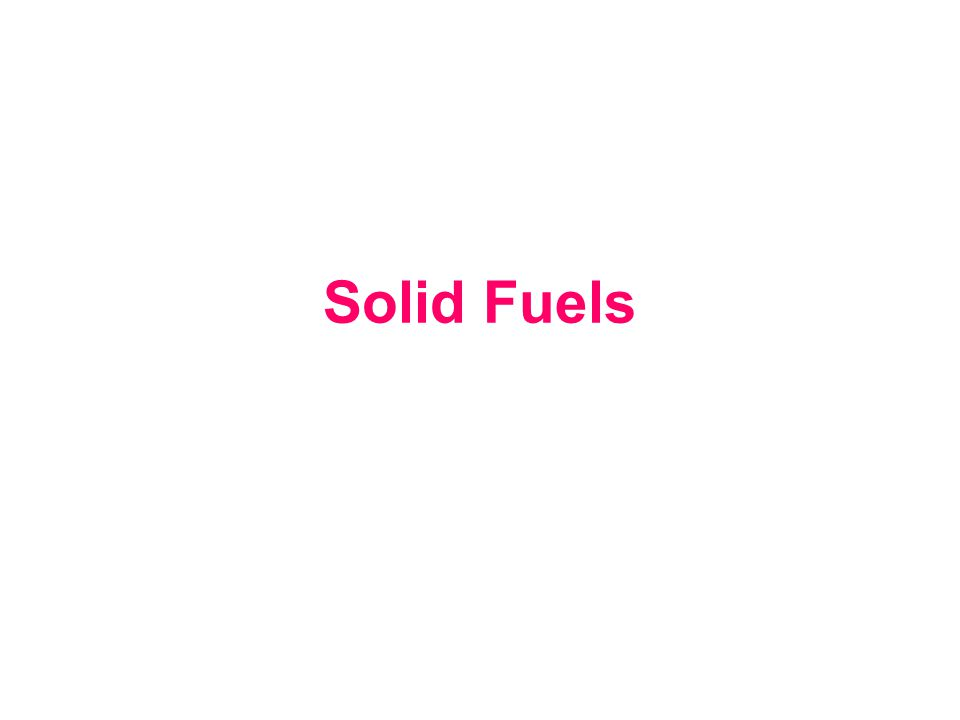 Solid Fuels