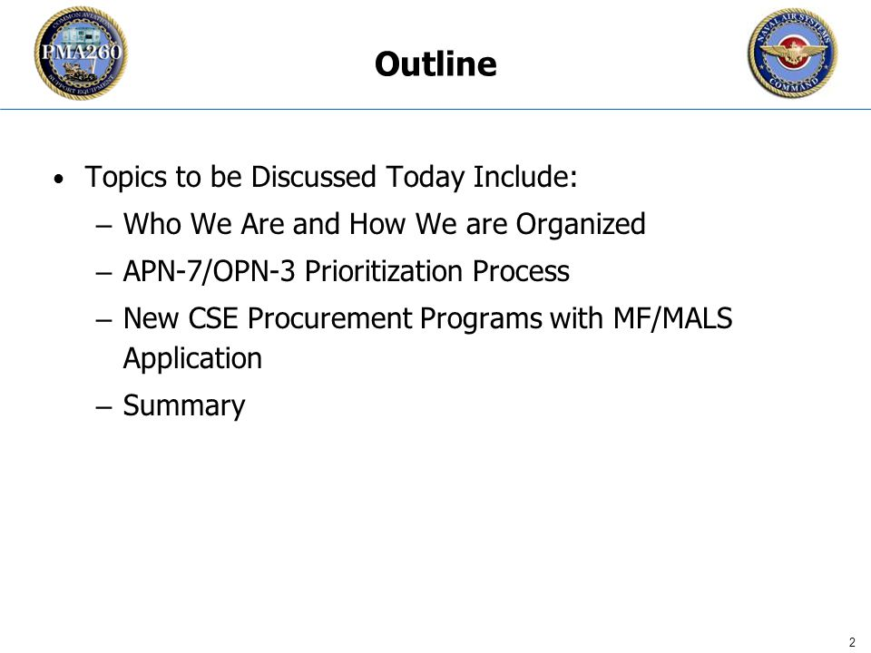 CFC_1106 2 Outline Topics to be Discussed Today Include: – Who We Are and How We are Organized – APN-7/OPN-3 Prioritization Process – New CSE Procurement Programs with MF/MALS Application – Summary