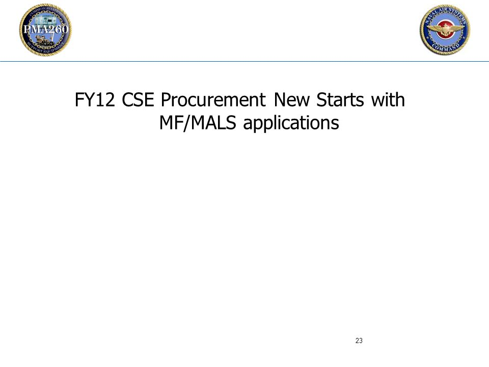 CFC_1106 FY12 CSE Procurement New Starts with MF/MALS applications 23