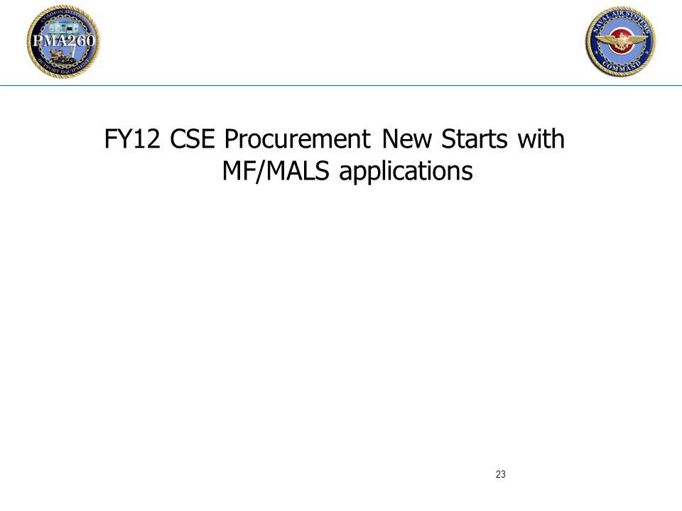 CFC_1106 FY12 CSE Procurement New Starts with MF/MALS applications 23