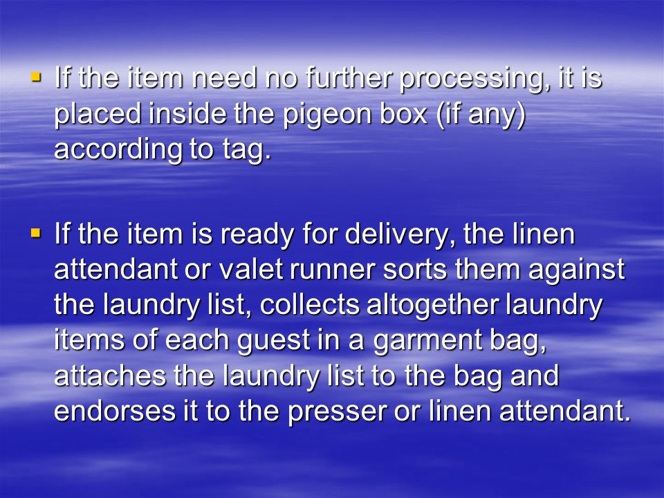  If the item need no further processing, it is placed inside the pigeon box (if any) according to tag.