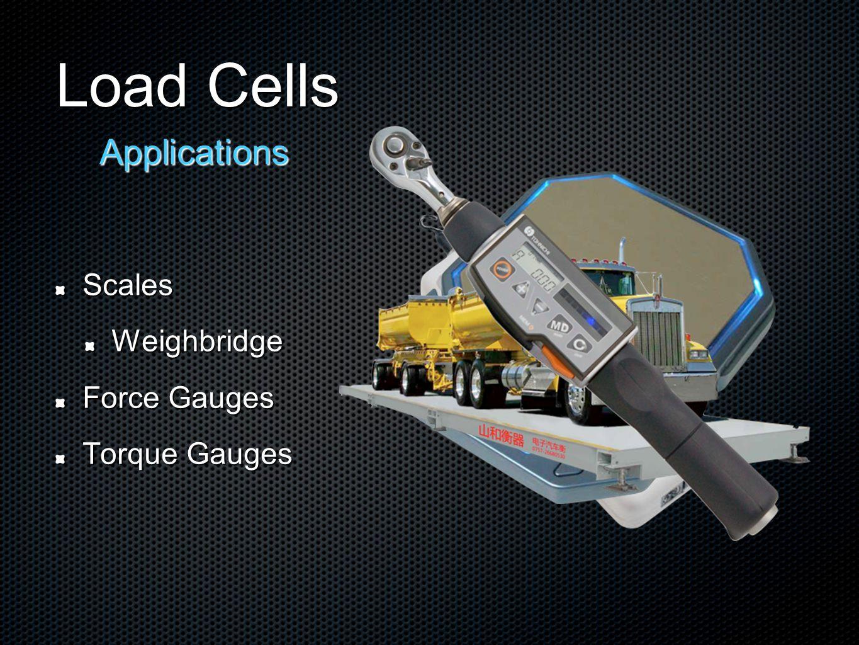 Load Cells ScalesWeighbridge Force Gauges Torque Gauges Applications