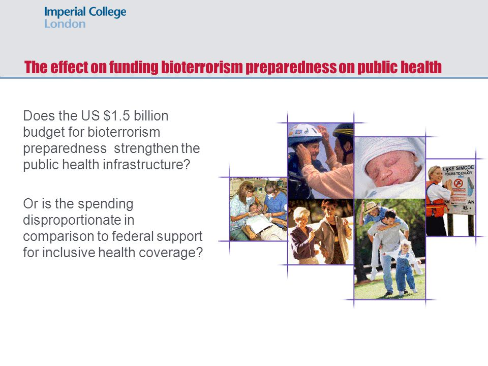 The effect on funding bioterrorism preparedness on public health Does the US $1.5 billion budget for bioterrorism preparedness strengthen the public health infrastructure.