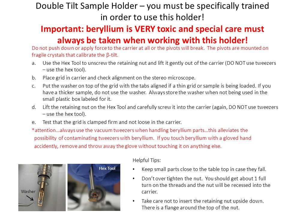 Insert sample holder a.Before inserting go to Stage tab and ensure the stage has been reset.