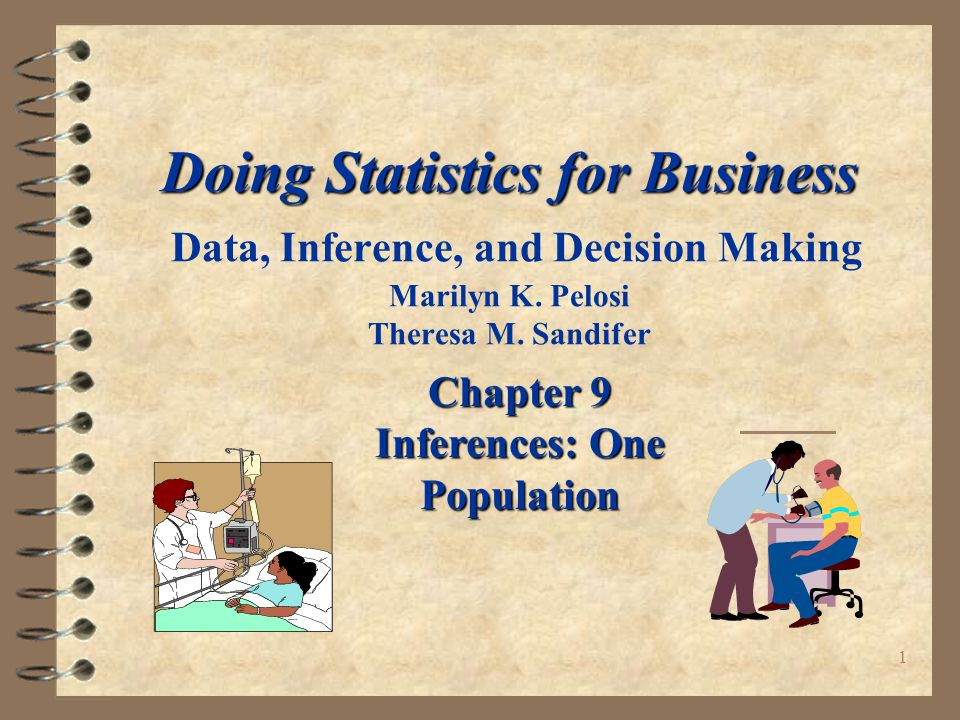 2 Doing Statistics for Business Chapter 9 Objectives Ü Hypothesis Test of the Population Mean,  : Small Sample Ü Hypothesis Test of the Population Variance,  2 Ü Hypothesis Test of the Population Proportion, 