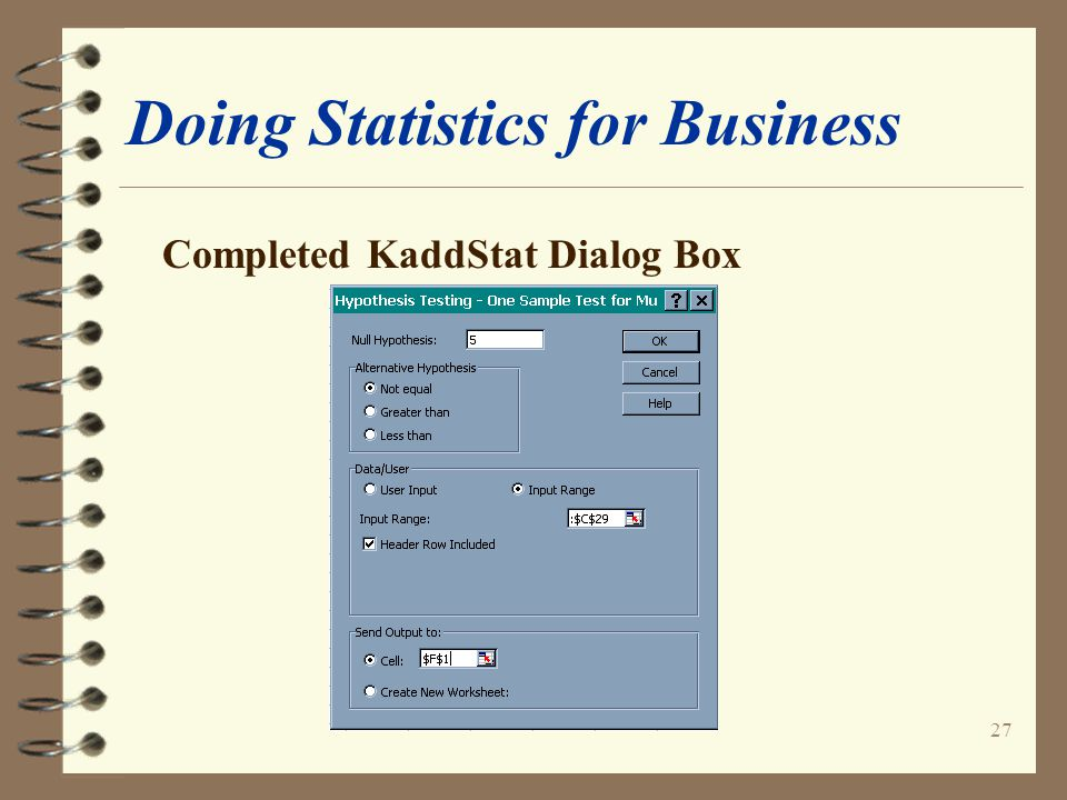 27 Doing Statistics for Business Completed KaddStat Dialog Box