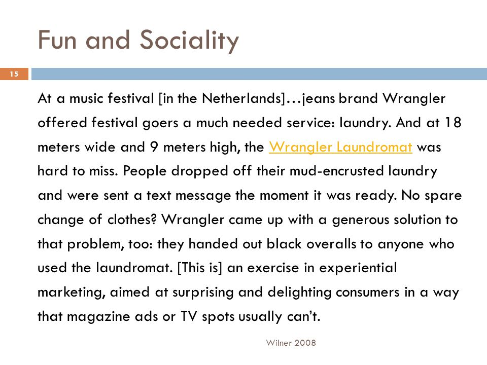 Fun and Sociality At a music festival [in the Netherlands]…jeans brand Wrangler offered festival goers a much needed service: laundry. And at 18 meter