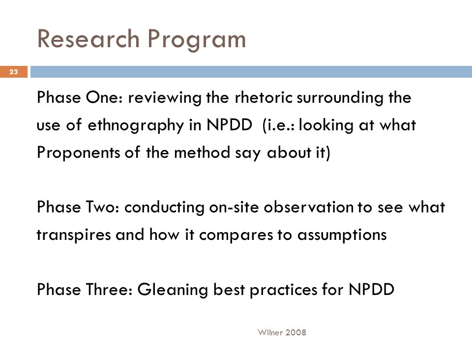 Research Program Phase One: reviewing the rhetoric surrounding the use of ethnography in NPDD (i.e.: looking at what Proponents of the method say abou