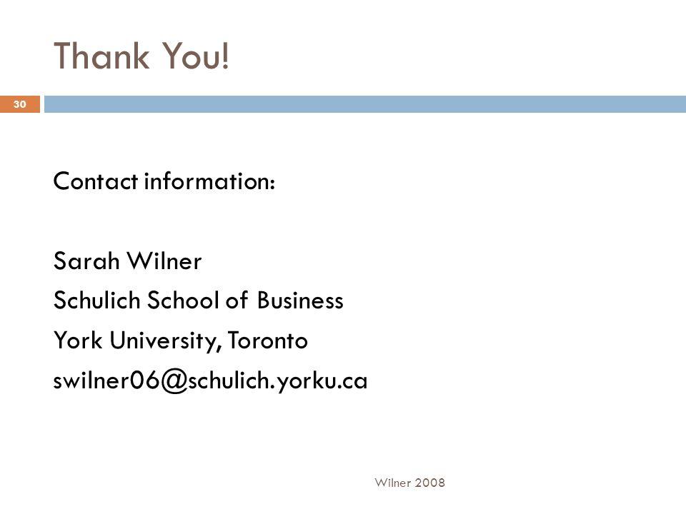 Thank You! Contact information: Sarah Wilner Schulich School of Business York University, Toronto swilner06@schulich.yorku.ca Wilner 2008 30