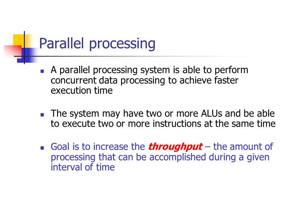 Parallel processing A parallel processing system is able to perform concurrent data processing to achieve faster execution time The system may have tw