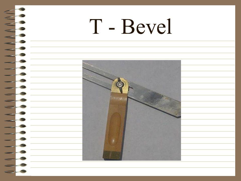 T - Bevel