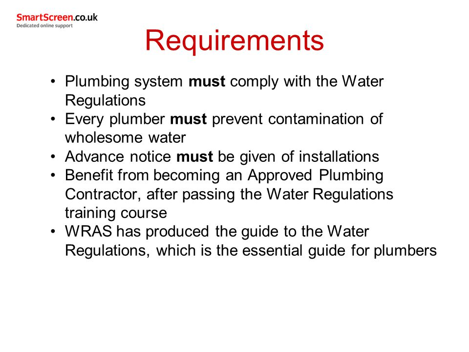 Requirements Two key tests with cold water systems: Pressure Flow rate Pressure is normally first tested near to the point of entry Flow rate is tested at each outlet