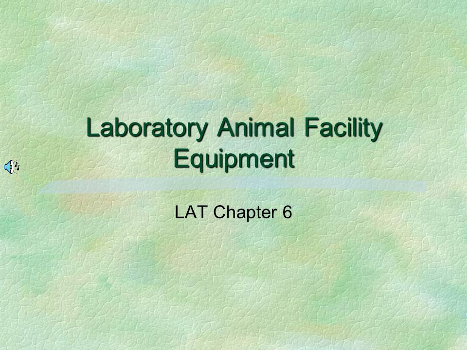 Laboratory Animal Facility Equipment LAT Chapter 6
