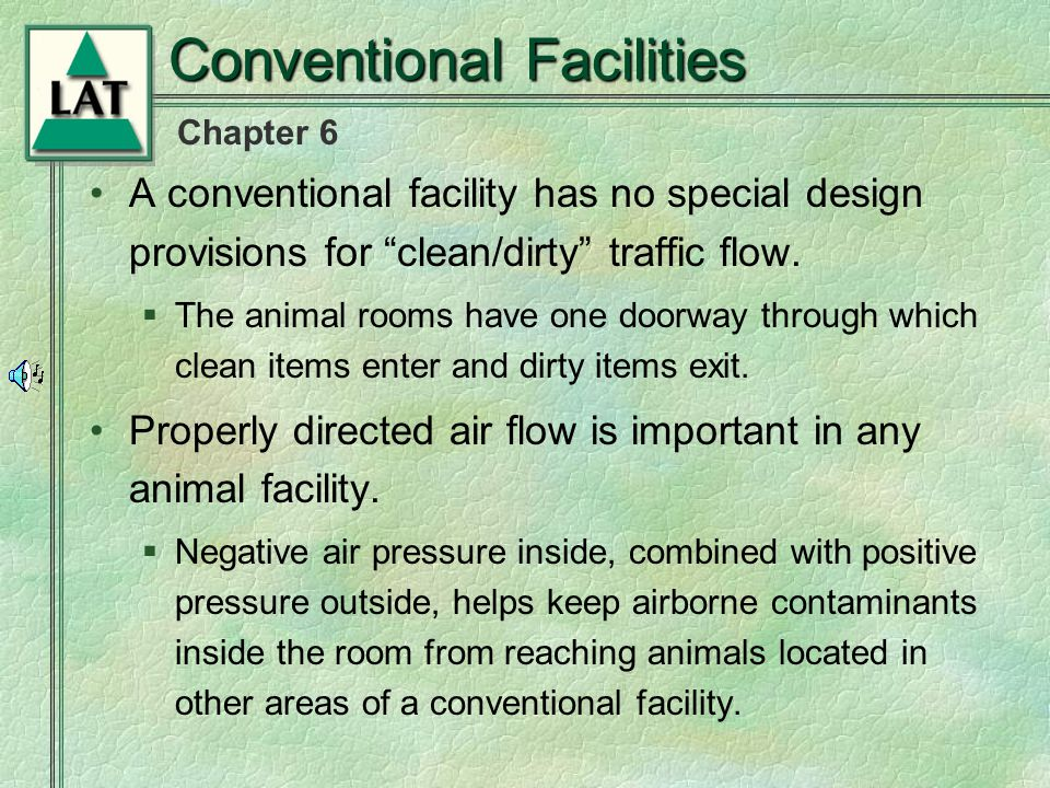 Chapter 6 Conventional Facilities A conventional facility has no special design provisions for clean/dirty traffic flow.