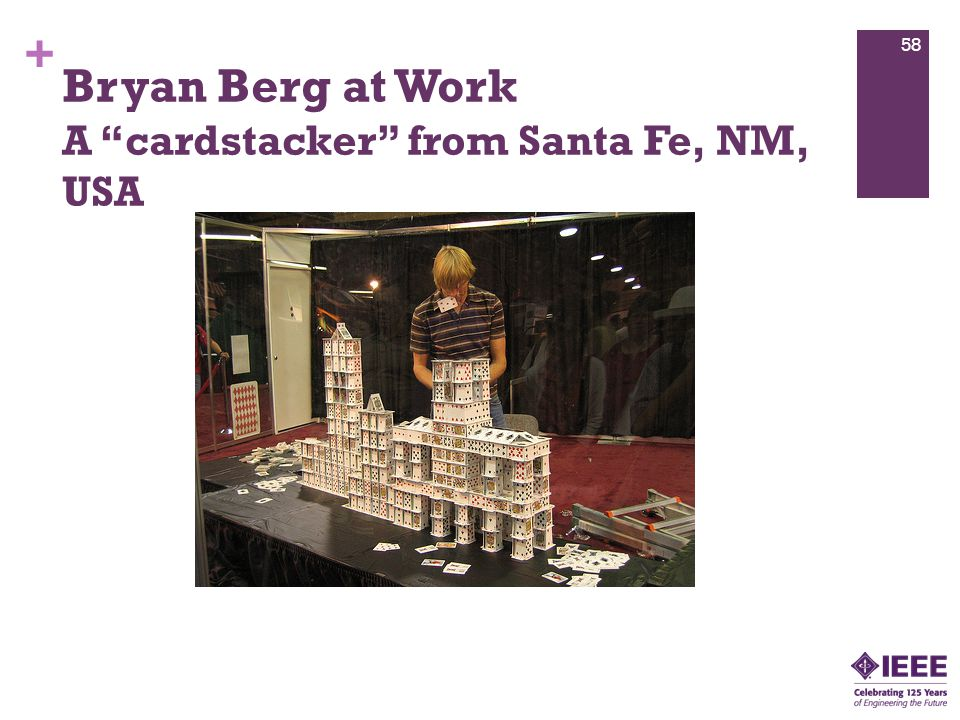 + Bryan Berg at Work A cardstacker from Santa Fe, NM, USA 58