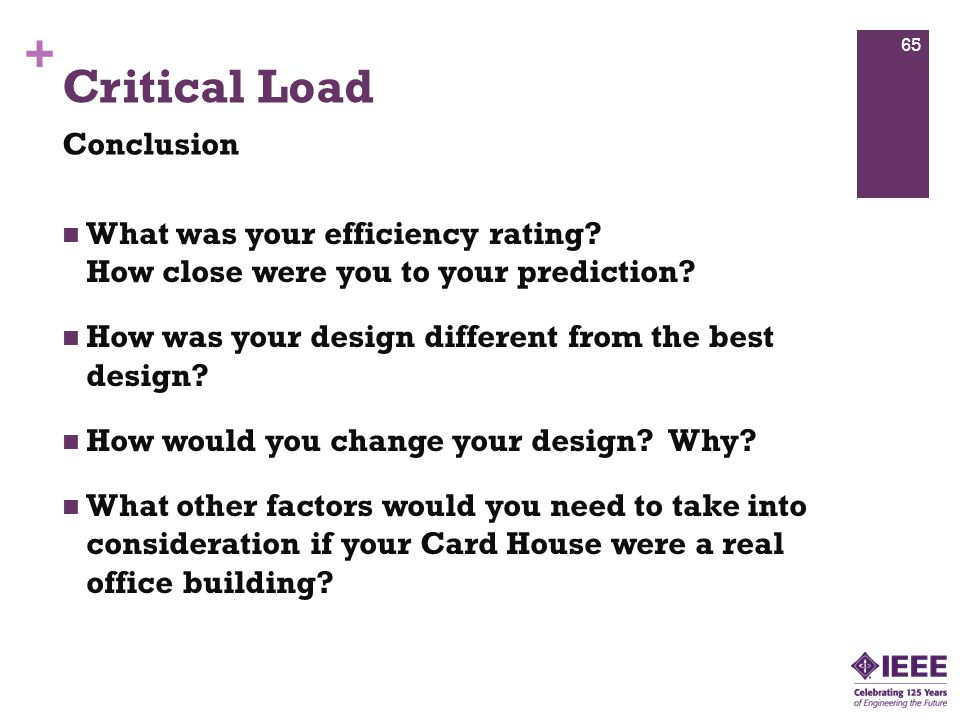 + Critical Load What was your efficiency rating. How close were you to your prediction.