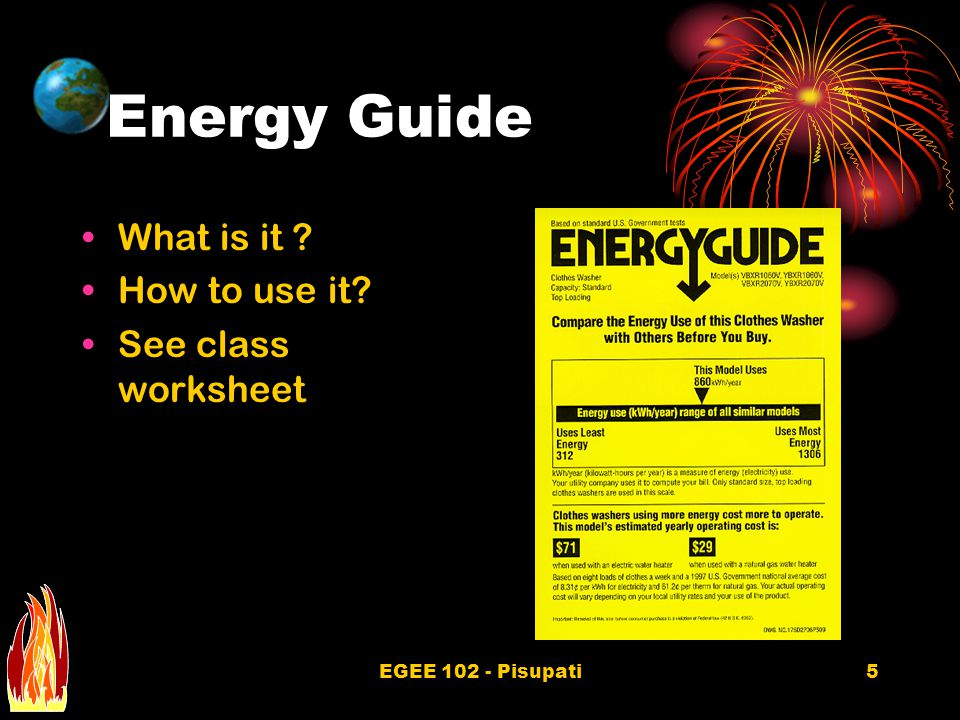 EGEE 102 - Pisupati5 Energy Guide What is it How to use it See class worksheet