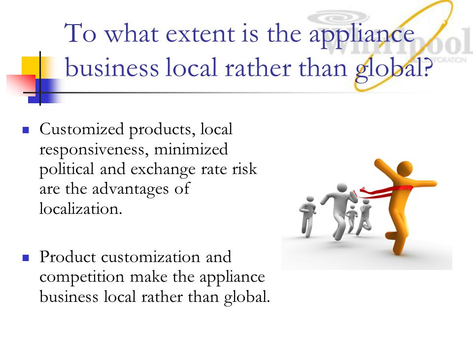 To what extent is the appliance business local rather than global.