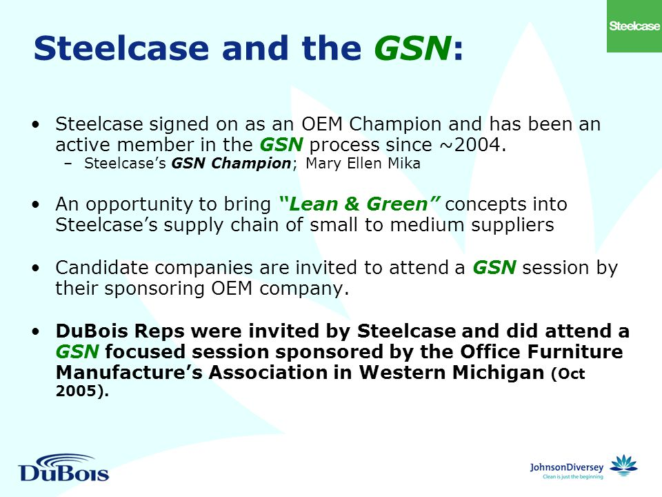 Steelcase signed on as an OEM Champion and has been an active member in the GSN process since ~2004.