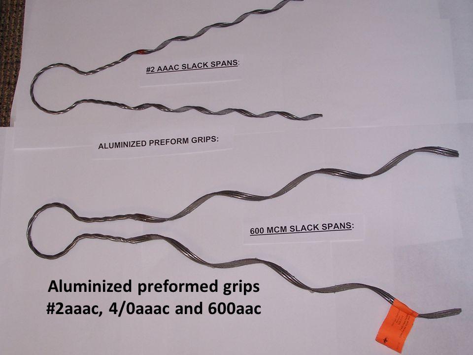 Aluminized preformed grips #2aaac, 4/0aaac and 600aac