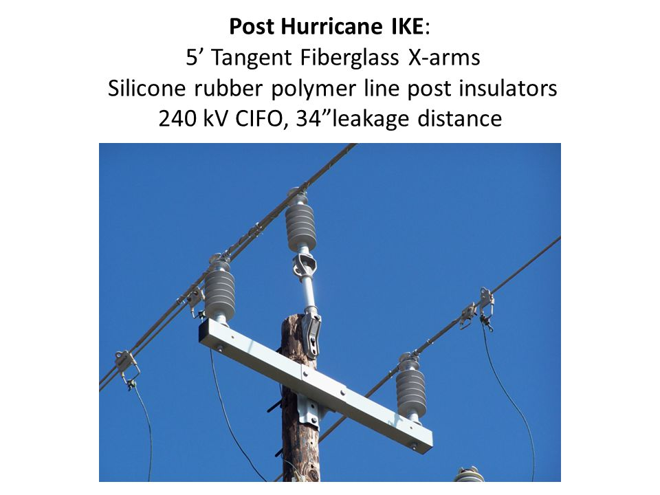 Post Hurricane IKE: 5' Tangent Fiberglass X-arms Silicone rubber polymer line post insulators 240 kV CIFO, 34 leakage distance
