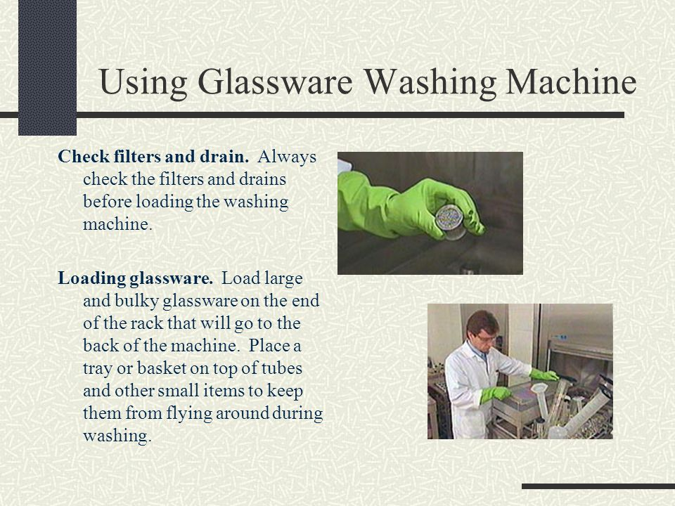 Using Glassware Washing Machine Check filters and drain. Always check the filters and drains before loading the washing machine. Loading glassware. Lo
