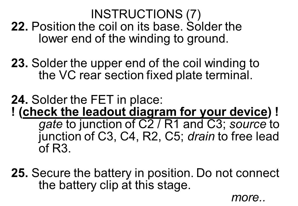 INSTRUCTIONS (7) 22. Position the coil on its base. Solder the lower end of the winding to ground. 23. Solder the upper end of the coil winding to the