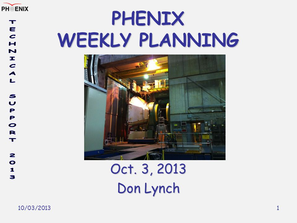 10/03/2013 1 PHENIX WEEKLY PLANNING Oct. 3, 2013 Don Lynch