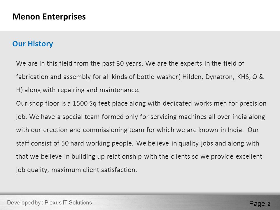 Developed by : Plexus IT Solutions Page 2 Menon Enterprises We are in this field from the past 30 years.