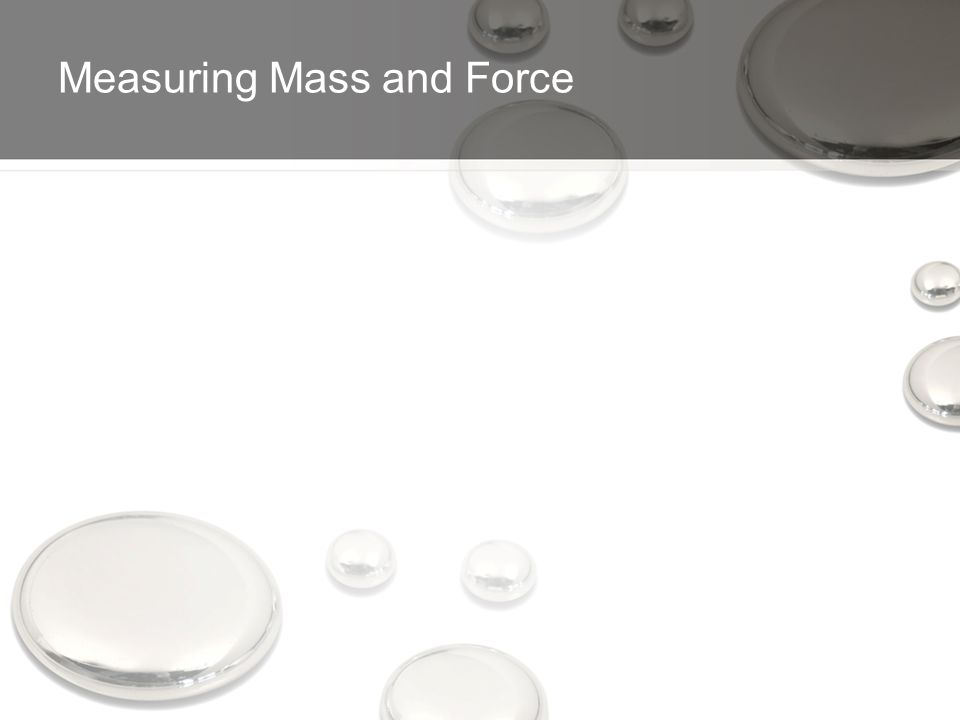 Measuring Mass and Force