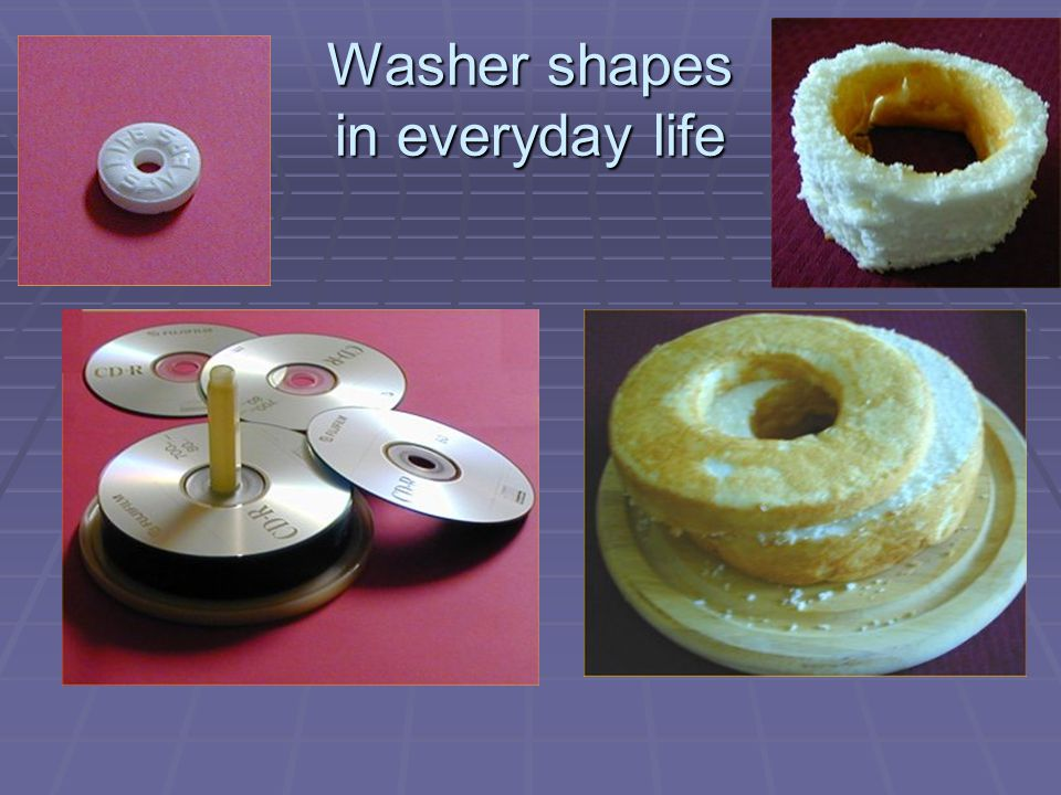 Washer shapes in everyday life