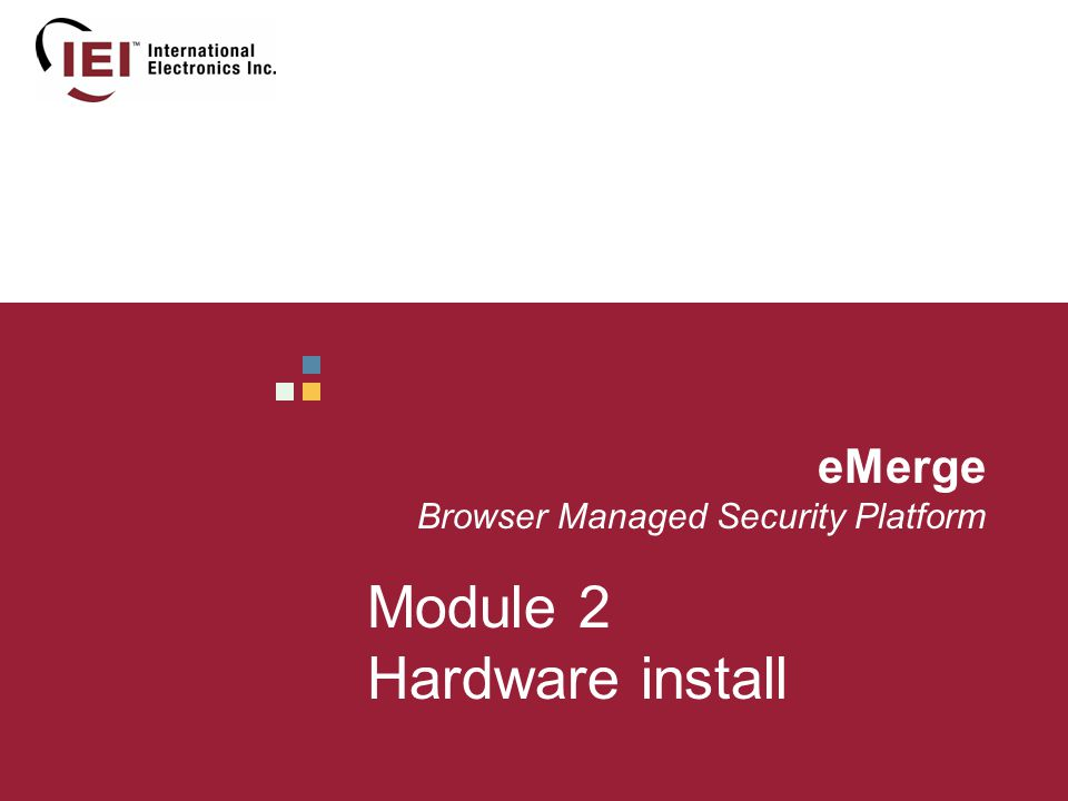 eMerge Browser Managed Security Platform Module 2 Hardware install