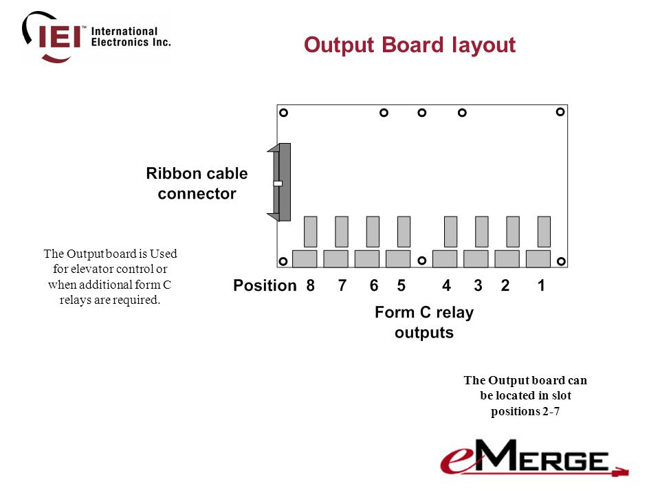 Output Board layout The Output board is Used for elevator control or when additional form C relays are required.
