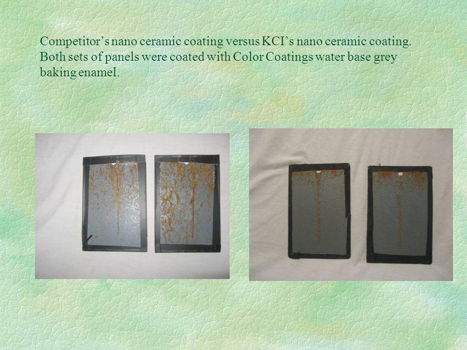 Competitor's nano ceramic coating versus KCI's nano ceramic coating.