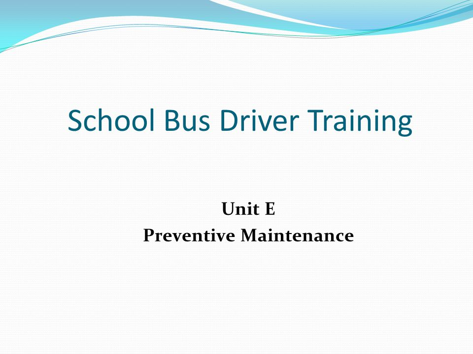Objectives At the end of this session school bus operators will be able to: Identify and describe basic procedures involved in normal daily pre-trip, on-the-road, and post-trip inspections Detect impending vehicle defects and know how to report them in a meaningful manner Recognize common driving errors or abuses that cause excessive component wear Employ proper driving habits to prolong the life of the bus