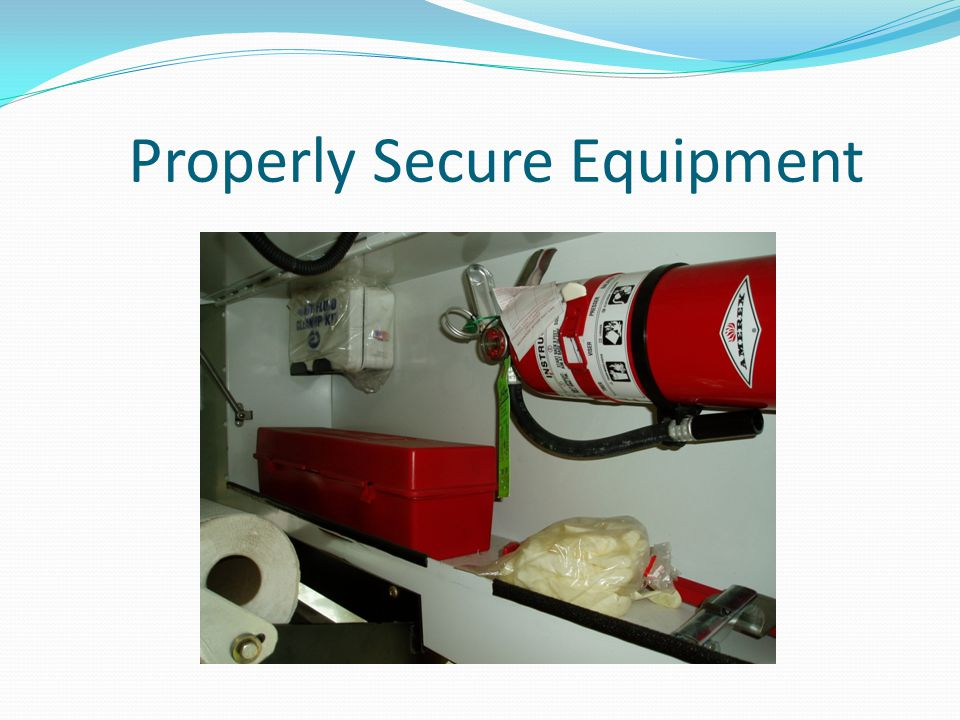 Properly Secure Equipment