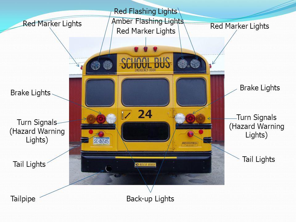 Brake Lights Turn Signals (Hazard Warning Lights) Tail Lights Red Flashing Lights Amber Flashing Lights Back-up Lights Brake Lights Turn Signals (Haza