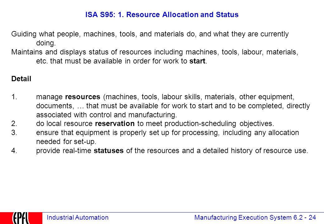 Manufacturing Execution System 6.2 - 24 Industrial Automation ISA S95: 1.