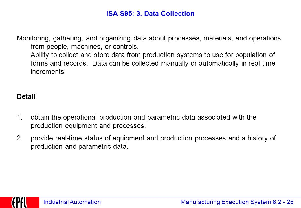 Manufacturing Execution System 6.2 - 26 Industrial Automation ISA S95: 3.