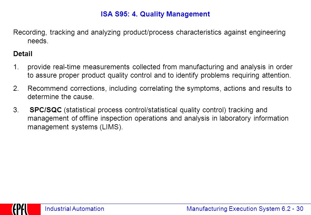 Manufacturing Execution System 6.2 - 30 Industrial Automation ISA S95: 4.