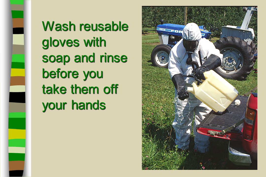 12 Wash reusable gloves with soap and rinse before you take them off your hands