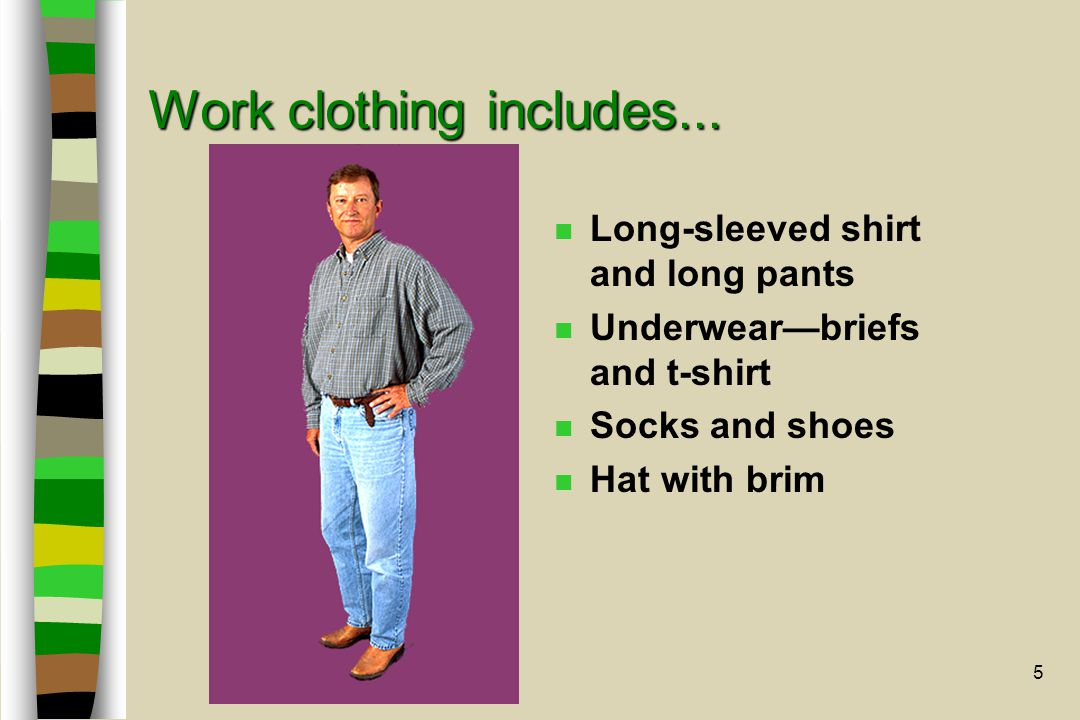5 Work clothing includes...