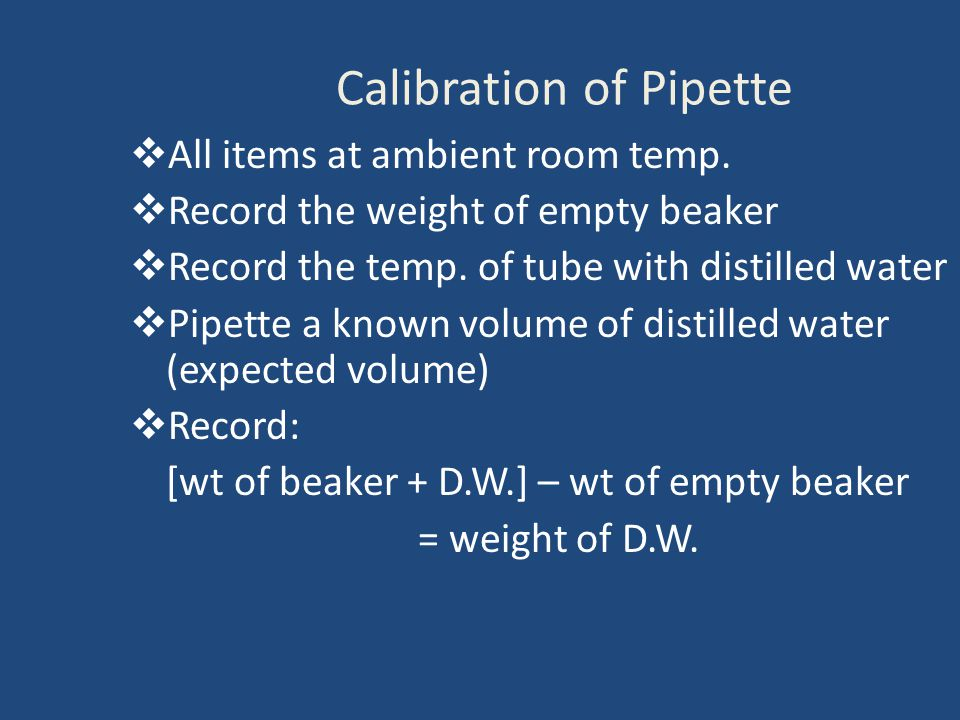 Calibration of Pipette  All items at ambient room temp.