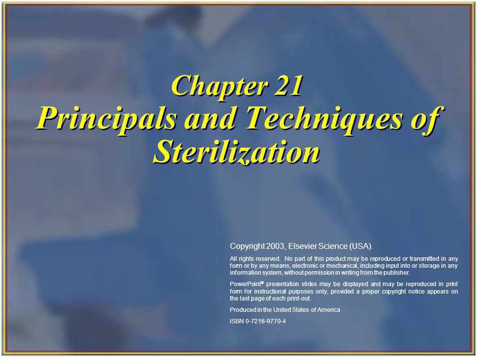Chapter 21 Principals and Techniques of Sterilization Copyright 2003, Elsevier Science (USA).