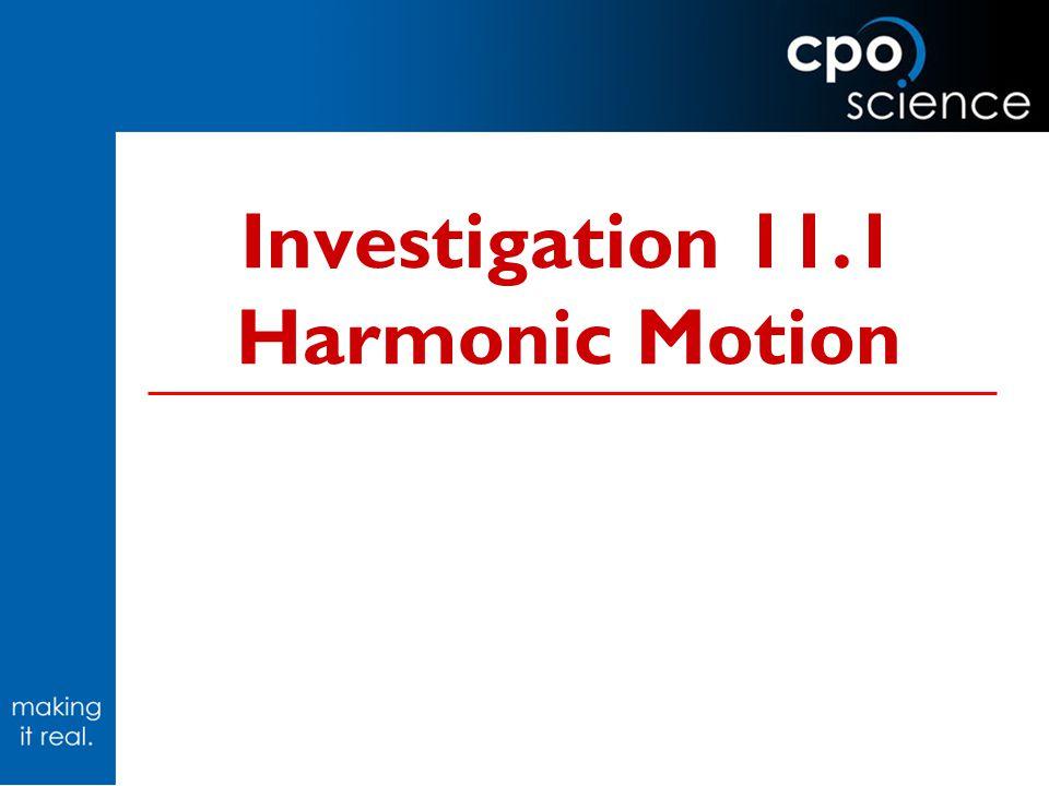 Investigation 11.1 Harmonic Motion